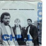 Chill Factor - Conversation - 7 inch vinyl