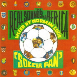 The Real Sounds Of Africa - Soccer Fan Mixed By Norman Cook - 7 inch vinyl on Cherry Red Records
