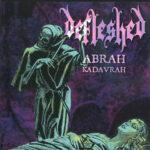 Defleshed – Abrah Kadavrah / Ma Belle Scalpelle