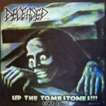 Deceased ‎- Up The Tombstones