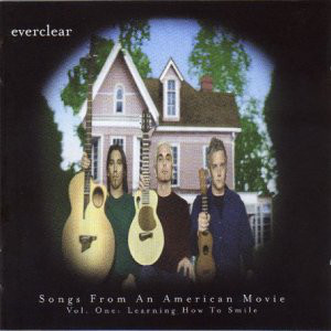 Everclear - Songs From An American Movie