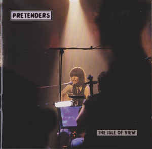 Pretenders - The Isle Of View