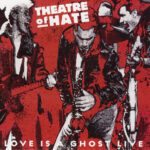 Theatre Of Hate - Love Is A Ghost