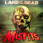 Misfits – Land Of The Dead