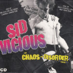 Sid Vicious The Chaos And Disorder Tapes