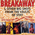 Various - Breakaway & Other Big Shots From The Vaults Of Stiff
