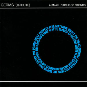 Compilation - Germs (Tribute) - A Small Circle Of Friends