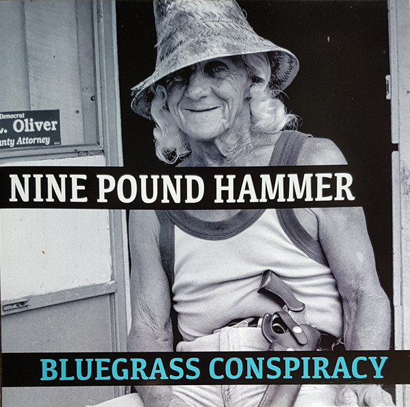 Nine Pound Hammer ‎- Bluegrass Conspiracy