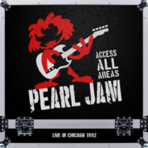 Pearl Jam - Access All Areas Live In Chicago 1992
