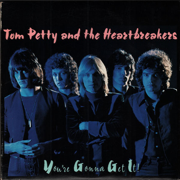 Tom Petty And The Heartbreakers – You're Gonna Get It!