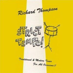 Richard Thompson - Strict Tempo!