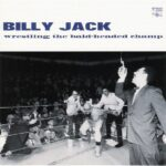 Billy Jack - Wrestling The Bald-Headed Champ