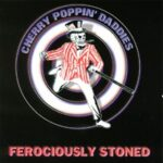 Cherry Poppin' Daddies ‎- Ferociously Stoned - CD