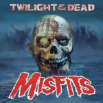 Misfits – Twilight Of The Dead