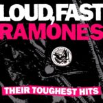 Ramones ‎- Loud, Fast Ramones - Their Toughest Hits - CD