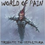 Various ‎– World Of Pain: A Tribute To Sepultura