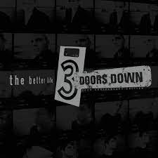 3 DOORS DOWN – THE BETTER LIFE (20TH ANNIVERSARY)