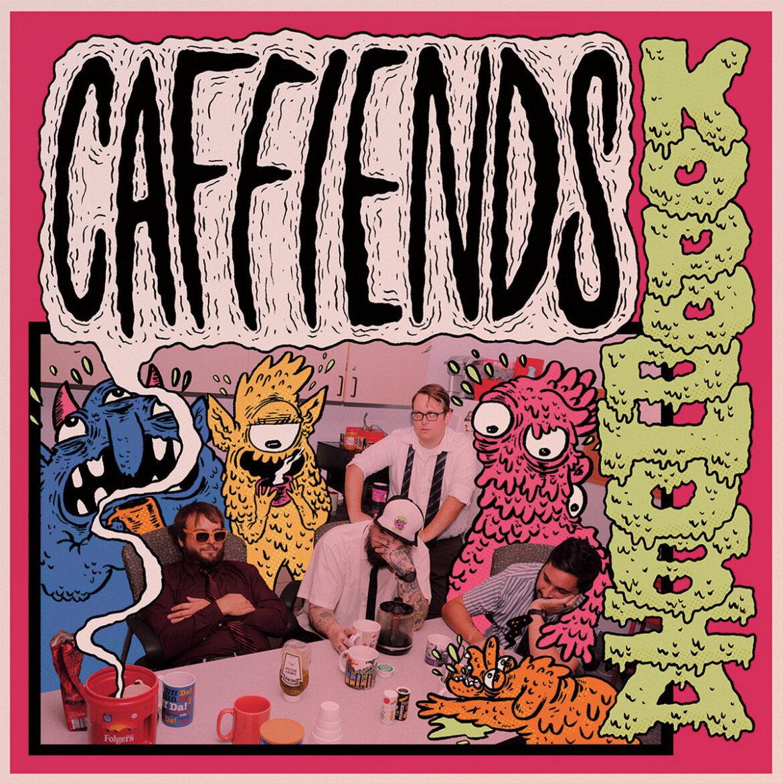CAFFIENDS – KOPOPHOBIA