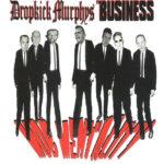Dropkick Murphys / The Business – Mob Mentality