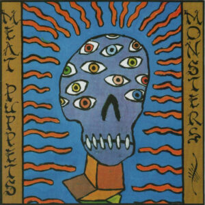Meat Puppets – Monsters