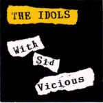 The Idols With Sid Vicious
