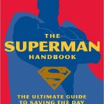 The Superman Handbook - The Ultimate Guide to Saving the Day - Paperback