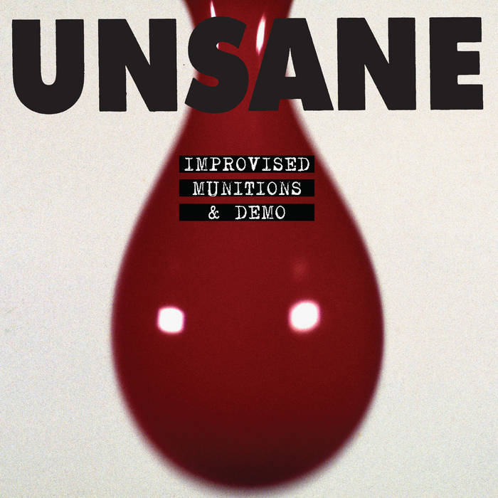 Unsane – Improvised Munitions & Demo