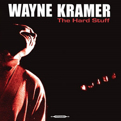 Wayne Kramer ‎– The Hard Stuff