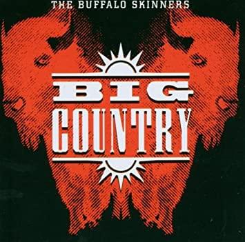 Big Country – Buffalo Skinners