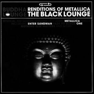 A collection of indian-influenced downtempo/lounge covers of Metallica, arranged and performed by The Buddha Lounge Ensemble