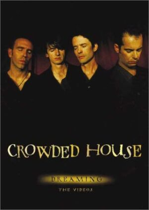 Crowded House - Dreaming The Videos