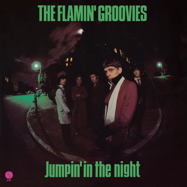 Flamin Groovies – Jumpin In The Night