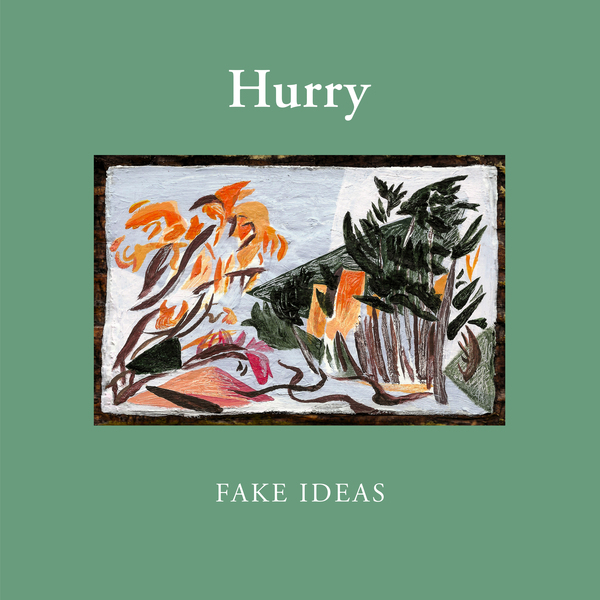 Hurry – Fake Ideas