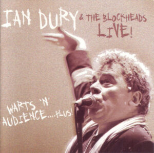 Ian Dury & The Blockheads* – Live! Warts 'N' Audience....Plus!