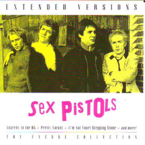 Sex Pistols – Extended Versions - The Encore Collection