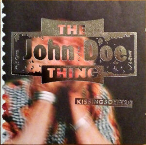 The John Doe Thing - Kissingsohard