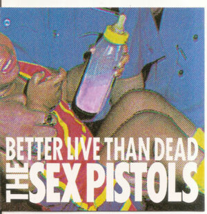 The Sex Pistols - Better Live Than Dead - Compact Disc
