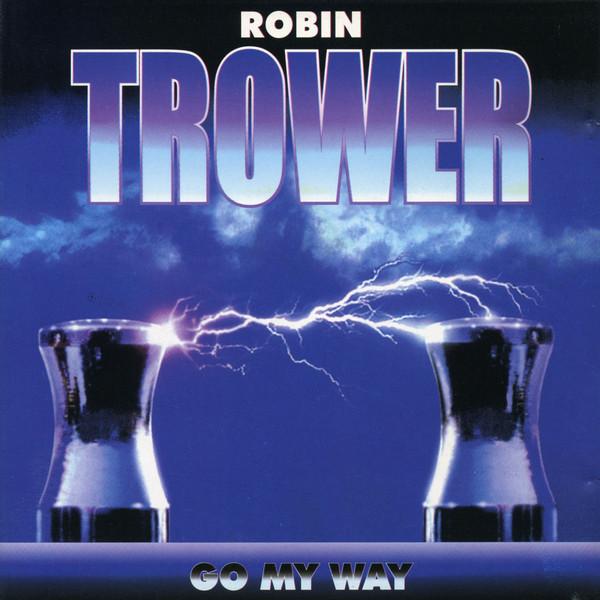 ROBIN TROWER – GO MY WAY