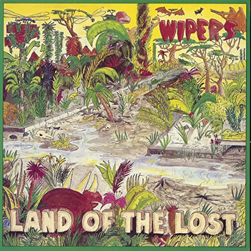 WIPERS – LAND OF THE LOST