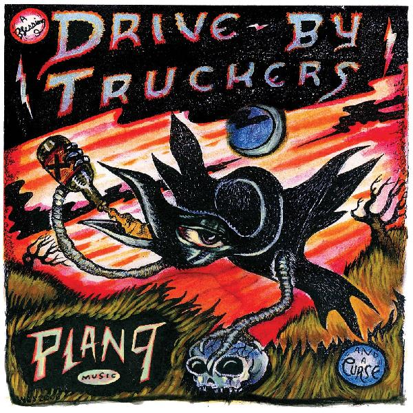 Drive-By Truckers – Plan 9 Records