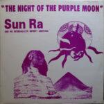 Sun Ra and his Intergalactic Infinity Arkestra - The Night of the Purple Moon