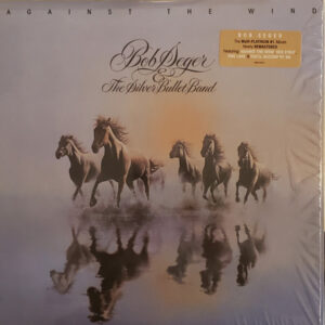 Bob Seger And The Silver Bullet Band – Against The Wind