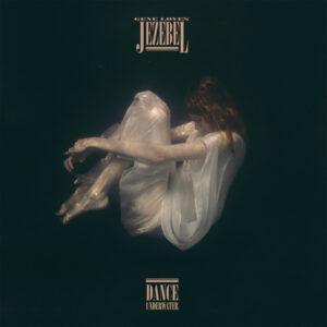 Gene Loves Jezebel – Dance Underwater