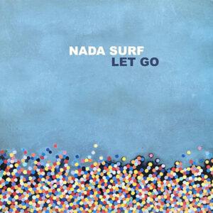 Nada Surf – Let Go