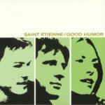 Saint Etienne – Good Humor