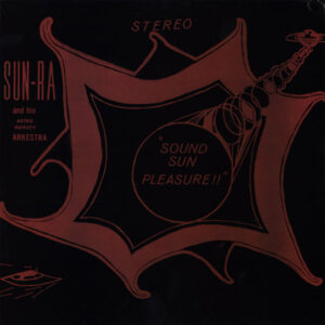 Sun Ra and his Astro Arkestra - Sound Sun Pleasure