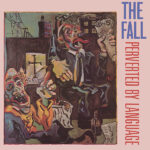 The Fall – Perverted By Language