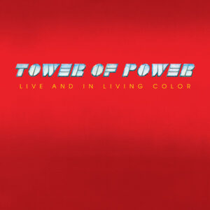 Tower Of Power – Live And In Living Color